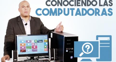 Conociendo las computadoras
