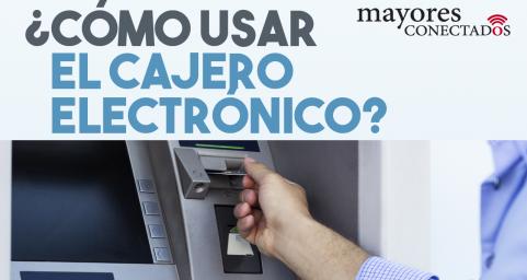 ¿Cómo usar el Cajero Electrónico?